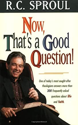Now, Thats a Good Question! by Sproul, R. C. [Tyndale House Publishers, Inc.,2010] (Paperback)