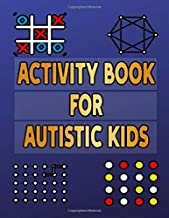 Activity Book For Autistic Kids: Never Bored Paper & Pencil Games Activity Book, 2 Player Activity Book (Gaming Book) | Tic Tac Toe, Dots and Boxes, ... or Alone, Fun Activities for Family Time