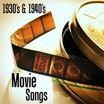 Movie Songs - 1930s and 1940s Music