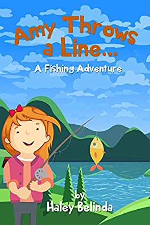 Amy Throws a Line...A Fishing Adventure