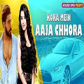 Kora Mein Aaja Chhora