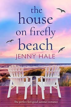 The House on Firefly Beach: The perfect feel good summer romance by [Jenny Hale]