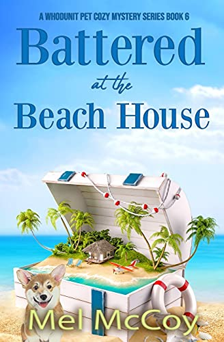 Battered at the Beach House (A Whodunit Pet Cozy Mystery Series Book 6)