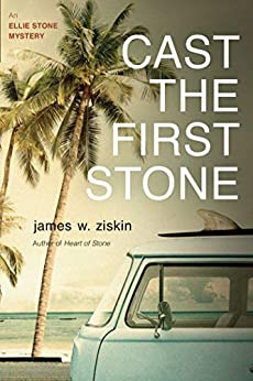 Cast the First Stone: An Ellie Stone Mystery (Ellie Stone Mysteries Book 5) by [James W. Ziskin]
