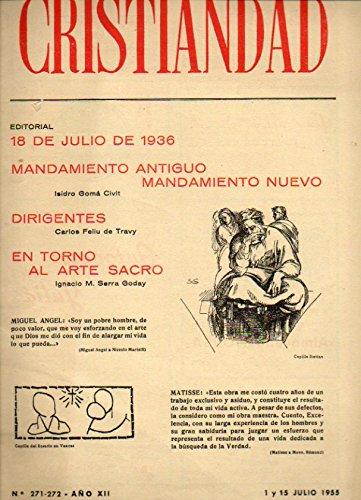 CRISTIANDAD. Año XII. Nº 271-272. 18 de Julio de 1936; Isidró Gomá: Mandamiento antiguo, mandamiento nuevo; En torno al Arte Sacro... Anexo Colección de Documentos Pontificios.