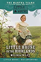 Little House in the Highlands (Little House Prequel)