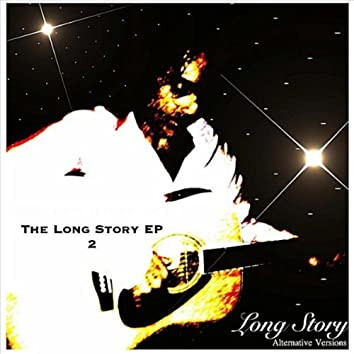 The Long Story EP 2 (Alternative Versions)