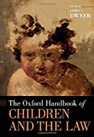 The Oxford Handbook of Children and the Law (Oxford Handbooks)
