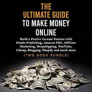 The Ultimate Guide to Make Money Online     Build a Passive Income Fortune with Kindle Publishing, Amazon FBA, Affiliate Marketing, Dropshipping, YouTube, Udemy, Blogging, Shopify and Much More              By:                                                                                                                                 Max Lane                               Narrated by:                                                                                                                                 Eddie Leonard Jr.,                                                                                        Gerard Marquez                      Length: 3 hrs and 30 mins     8 ratings     Overall 3.8