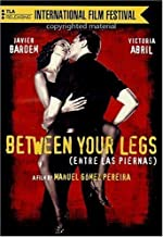 Between Your Legs by TLA Releasing by Manuel G??mez Pereira