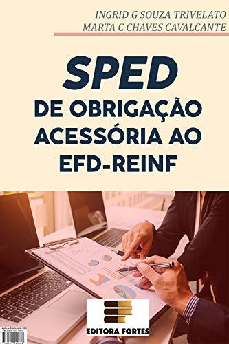 SPED - DE OBRIGAÇÃO ACESSÓRIA AO EFD-REINF