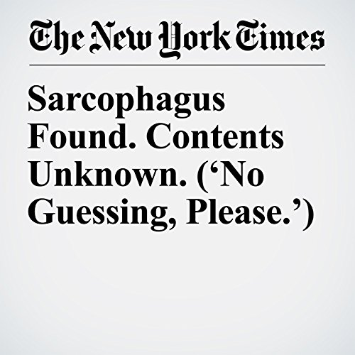 Sarcophagus Found. Contents Unknown. ('No Guessing, Please.') copertina