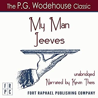 My Man Jeeves - Unabridged                   By:                                                                                                                                 P. G. Wodehouse                               Narrated by:                                                                                                                                 Kevin Theis                      Length: 5 hrs and 14 mins     1 rating     Overall 5.0