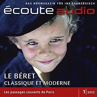 Écoute Audio - Le béret, classique et moderne 1/2012     Französisch lernen Audio - Die Baskenmütze              Autor:                                                                                                                                 div.                               Sprecher:                                                                                                                                 div.                      Spieldauer: 1 Std. und 10 Min.     2 Bewertungen     Gesamt 3,0
