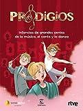 Prodigios: Infancias de grandes genios de la música, el canto y la danza (F. COLECCION)
