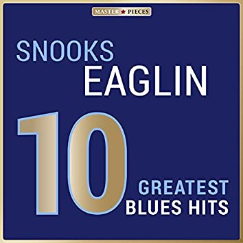Masterpieces Presents Snooks Eaglin: 10 Greatest Blues Hits