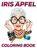 Iris Apfel Coloring Book: FANTASTIC Coloring Book for Adults and Fans with GIANT PAGES and EXCLUSIVE ILLUSTRATIONS