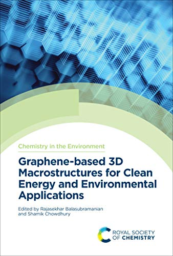 Graphene-based 3D Macrostructures for Clean Energy and Environmental Applications (ISSN) (English Edition)