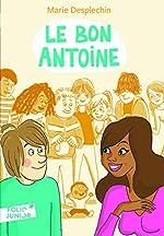 Le Bon Antoine - Folio Junior - A partir de 12 ans de Marie Desplechin