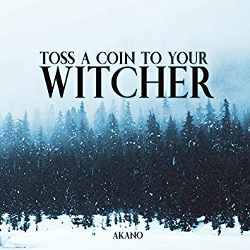 Toss A Coin To Your Witcher (Orchestral Female Version)