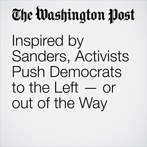 Inspired by Sanders, Activists Push Democrats to the Left — or out of the Way copertina