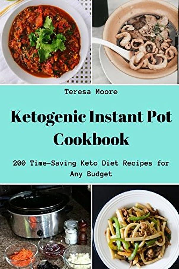 オンス多分感嘆Ketogenic Instant Pot Cookbook: 200 Time-Saving Keto Diet Recipes for Any Budget (Quick and Easy Natural Food)