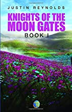 Knights of the Moon Gates: Book I