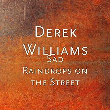 Sad Raindrops on the Street