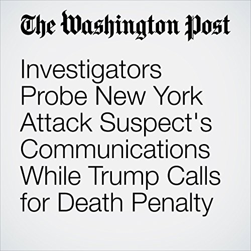 Investigators Probe New York Attack Suspect's Communications While Trump Calls for Death Penalty copertina