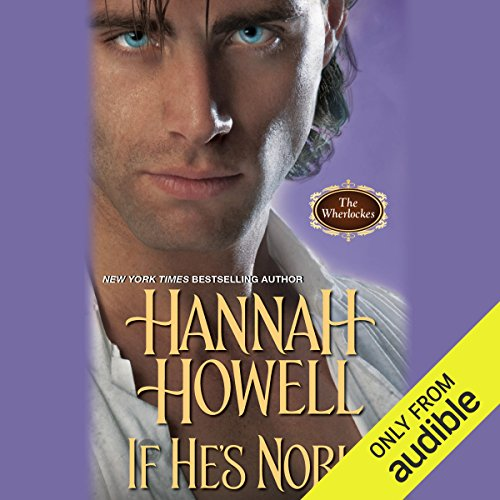 If He's Noble                   De :                                                                                                                                 Hannah Howell                               Lu par :                                                                                                                                 Polly Lee                      Durée : 9 h et 47 min     Pas de notations     Global 0,0