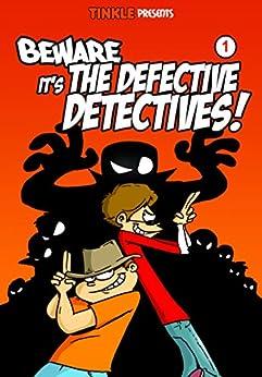 Beware it's the Defective Detectives - Volume 1 by [Luis Fernandes]
