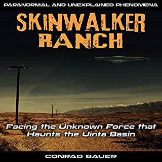 Skinwalker Ranch: Facing the Unknown Force That Haunts the Uinta Basin audiobook cover art