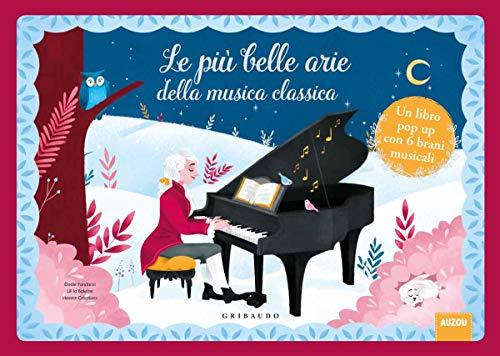 Le più belle arie della musica classica. Libro pop-up. Libro sonoro. Ediz. a colori