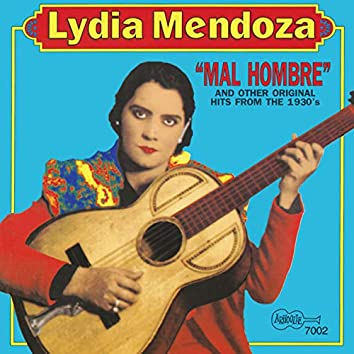 Mal Hombre and Other Original Hits from the 1930's