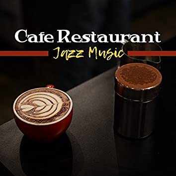 Cafe Restaurant Jazz Music – Relaxing Jazz Sounds, Time for Coffee, Best Background Jazz, Mellow Melodies