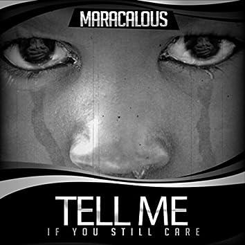 Tell Me (If U Still Care)