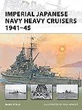 Imperial Japanese Navy Heavy Cruisers 1941–45 (New Vanguard)