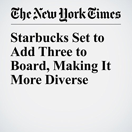 Starbucks Set to Add Three to Board, Making It More Diverse copertina
