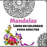 Mandalas Libro De Colorear Para Adultos: Dibujos para colorear para la meditación y la felicidad.