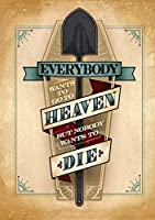 誰もが天国に行きたがっているが、誰も死にたくないブリキの看板ヴィンテージノベルティ面白い鉄の絵の金属板