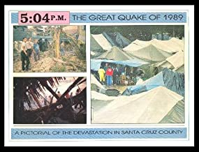 5:04 P.M.: The Great Quake of 1989- A pictorial of the devastation in Santa Cruz County