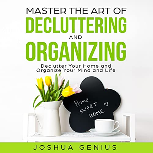 Master the Art of Decluttering and Organizing cover art