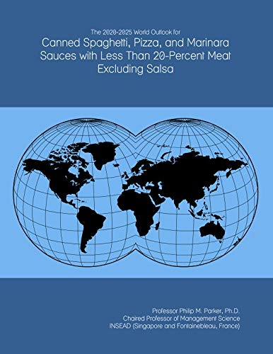 The 2020-2025 World Outlook for Canned Spaghetti, Pizza, and Marinara Sauces with...