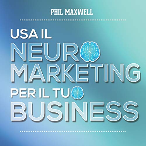 Usa il neuromarketing per il tuo business cover art