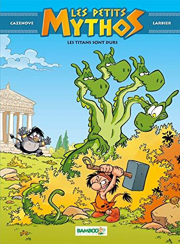 Les petits mythos - tome 3 - Les Titans sont durs