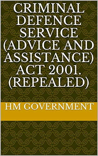 Criminal Defence Service (Advice and Assistance) Act 2001. (repealed) (English Edition)