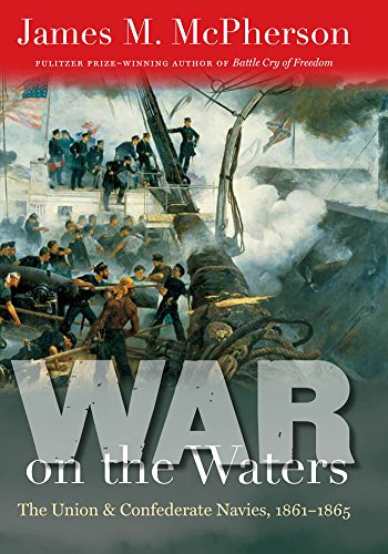 War on the Waters: The Union and Confederate Navies, 1861-1865 (Littlefield History of the Civil War Era) (English Edition)