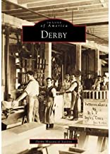 [Derby (Images of America (Arcadia Publishing))] [Author: Derby Historical Society] [October, 1999]