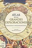 Atlas De Las Grandes Exploraciones: Aventuras y descubrimientos