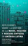 Reflexiones sobre la gestión de la micro, pequeña y mediana empresa en América Latina